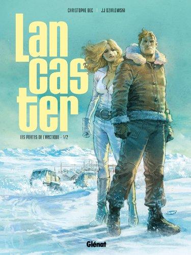 Lancaster - Tome 01: Les Portes de l'Arctique