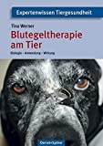Blutegeltherapie am Tier: Biologie - Anwendung - Wirkung