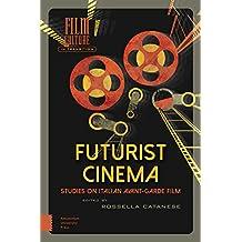 Futurist Cinema: Studies on Italian Avant-garde Film