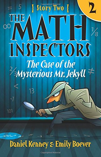 The Math Inspectors: Story Two - The Case of the Mysterious Mr. Jekyll: Volume 2