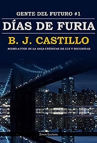 Días de Furia par B.J. Castillo