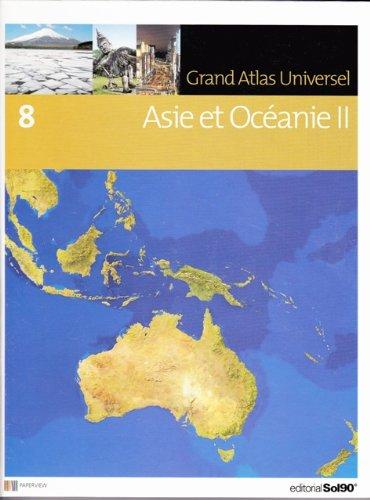 Grand Atlas Universel, Tome 8 : Asie et Océanie 2