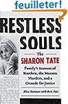 Restless Souls: The Sharon Tate Famil...