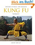 Kung Fu: Instant Fitness: The Shaolin...