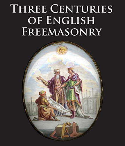 Three centuries of english freemasonry