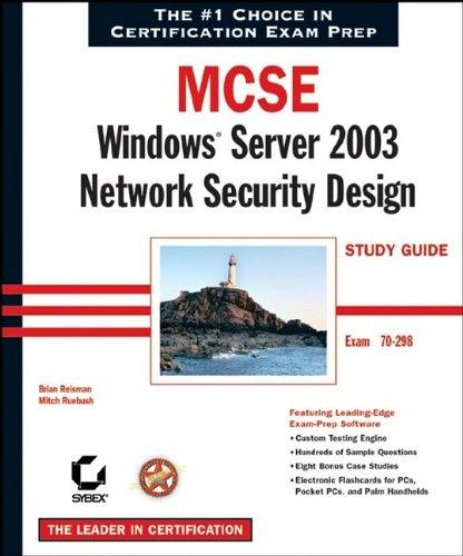 MCSE Windows Server 2003 Network Security Design Study Guide: Exam 70-298 (MCSE Certification)
