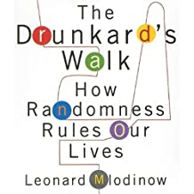 The Drunkard's Walk: How Randomness Rules Our Lives (Your Coach in a Box) by Leonard Mlodinow (2009-06-01)