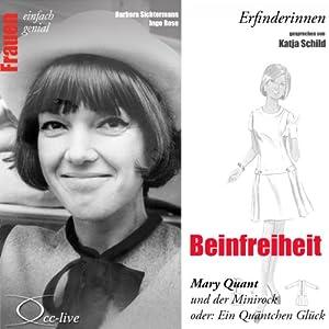26ca542f4aeb Beinfreiheit - Mary Quant und der Minirock oder: Ein Quäntchen Glück ...
