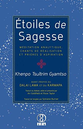 Étoiles de Sagesse: Méditation analytique, chants de réalisation et prières d'aspiration par Khenpo Tsultrim Gyamtso