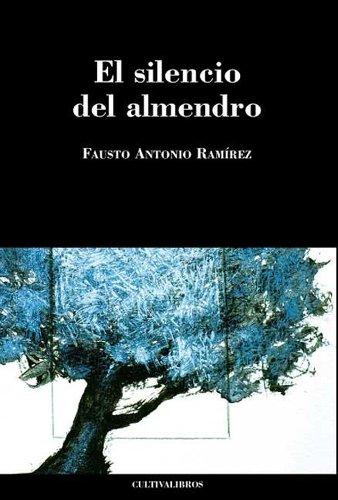 El silencio del almendro por Fausto Antonio Ramírez