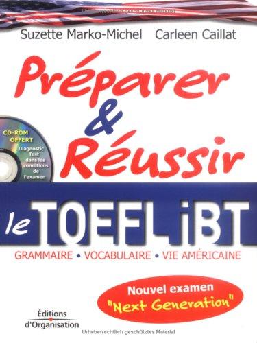 Prparer et russir le TOEFL iBT: Grammaire, vocabulaire, vie amricaine - Nouvel examen Next Generation - Diagnostic Test dans les conditions de l'examen