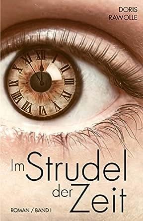 Im Strudel der Zeit: Band 1 eBook: Doris Rawolle: Amazon