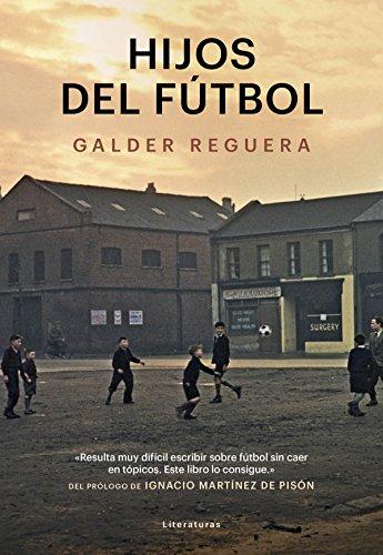 Hijos del fútbol (Literaturas) por Galder Reguera