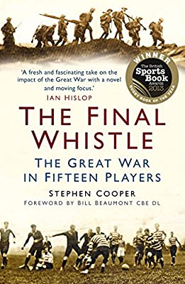 The Final Whistle: The Great War In Fifteen Players from The History Press