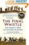 The Final Whistle: The Great War In F...