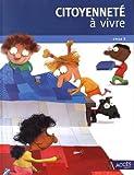 Citoyenneté à vivre Cycle 3 + 1 exemplaire de L'apprenti citoyen : 2 volumes (1DVD)