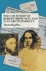 The Courtship of Robert Browning and Elizabeth Barrett by Daniel Karlin (1999-11-01)