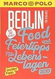 MARCO POLO Beste Stadt der Welt - Berlin 2019 (MARCO POLO Cityguides): Food- und Feiertipps für alle Lebenslagen