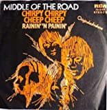 Middle Of The Road - Chirpy Chirpy Cheep Cheep - RCA Victor - 74-0407, RCA - 74-0407