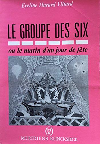 Le Groupe des six, ou, Le matin d'un jour de fête