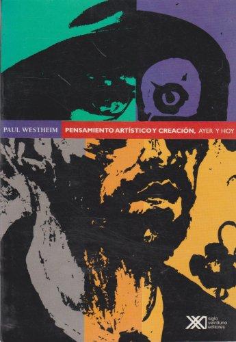 Pensamiento artístico y creación: Ayer y hoy (Artes) por Paul Westheim