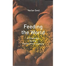 [Feeding the World: A Challenge for the Twenty-First Century] (By: Vaclav Smil) [published: October, 2001]