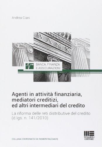 Agenti in attività finanziaria, mediatori creditizi, ed altri intermediari del credito