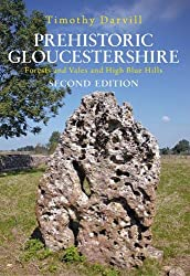 Prehistoric Gloucestershire: Forests and Vales and High Blue Hills