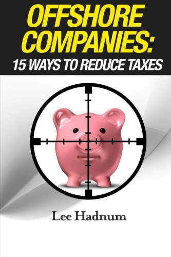 Offshore Companies: 15 Ways To Reduce Taxes
