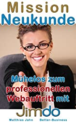 Mission Neukunde: mühelos zum professionellen Webauftritt mit Jimdo (BetterBusiness 2)