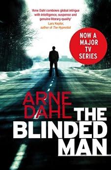 The Blinded Man: The first Intercrime thriller par [Dahl, Arne]
