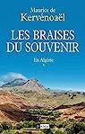 Les braises du souvenir - En Algérie par Kervénoaël