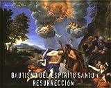 Bautismo del Espiritu Santo y Resurreccion. (Spanish Edition)