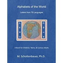 Alphabets of the World: Letters from 78 Languages by M. Schottenbauer (2014-06-02)