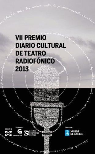 VII Premio Diario Cultural de Teatro Radiofónico (Edición Literaria - Alternativas - Teatro) por Raquel Marco Mejuto