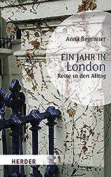 Ein Jahr in London: Reise in den Alltag (HERDER spektrum)