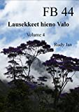 FB 44: Lausekkeet Hieno Valo (Finnish Edition)