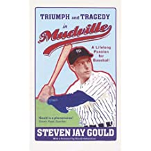 Triumph and Tragedy in Mudsville: A Lifelong Passion for Baseball by Stephen Jay Gould (2004-01-15)