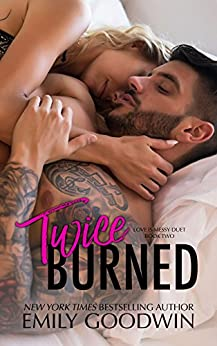 Twice Burned: Luke & Lexi (Love is Messy Book 2) by [Goodwin, Emily]