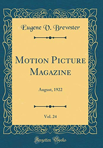 Motion Picture Magazine, Vol. 24: August, 1922 (Classic Reprint)