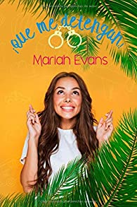 ¡Que me detengan! par Mariah Evans