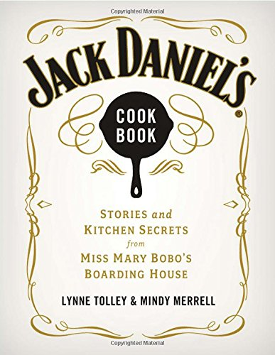 jack-daniels-cookbook-stories-and-kitchen-secrets-from-miss-mary-bobos-boarding-house
