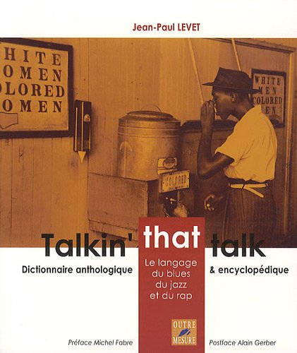 Talkin' that talk - Le langage du blues, du jazz et du rap