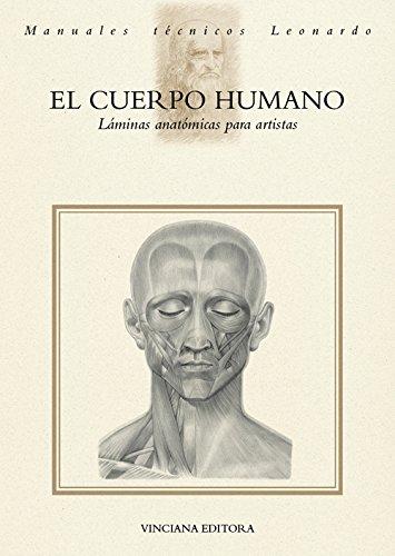 Descargar Libro Cuerpo humano. Láminas anatómicas para artistas (El) (Manuali tecnici Leonardo) de Unknown