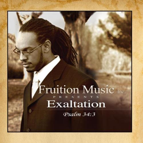Exaltation (Psalm 34:3) by Fruition Music Inc. (2012-08-24)