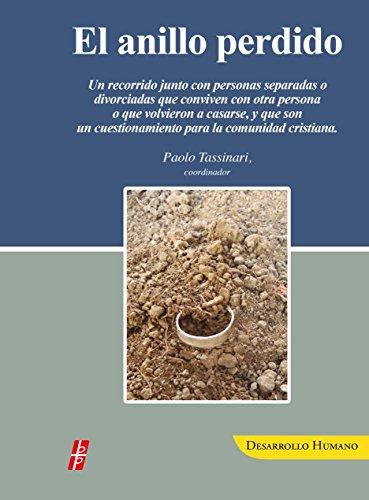 El anillo perdido: Un recorrido junto con personas separadas o divorciadas que viven con otra persona o que volvieron a casarse, y que son un cuestionamiento para la comunidad cristiana.