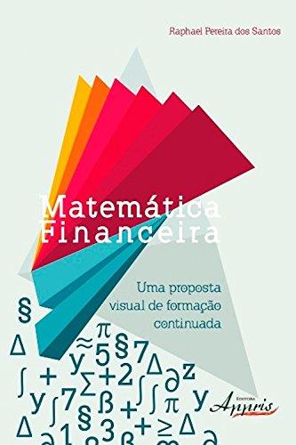 Matemática financeira (Administração e Gestão: Administração de Empresas) (Portuguese Edition) por Raphael Pereira dos Santos
