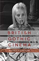 British Gothic Cinema (Palgrave Gothic) by B. Forshaw (2013-10-25)