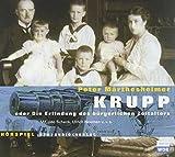 Krupp oder die Erfindung des bürgerlichen Zeitalters, 2 Audio-CDs