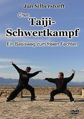 Chen Taijii-Schwertkampf - Ein Basisweg zum freien Fechten